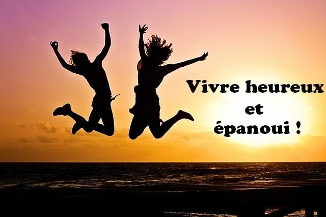 Être heureux: Comment vivre heureux et épanoui